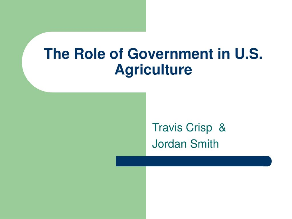 the role of government in u s agriculture l.