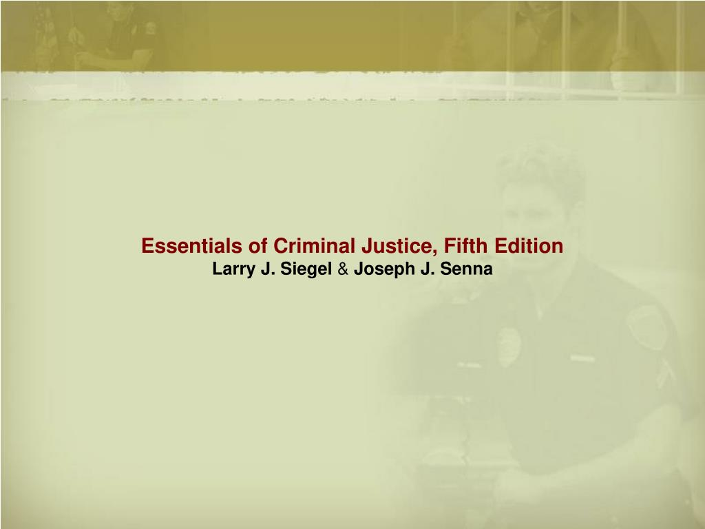 essentials of criminal justice fifth edition larry j siegel joseph j senna l.