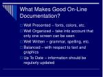 what makes good on line documentation