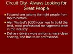 circuit city always looking for great people