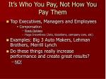 it s who you pay not how you pay them