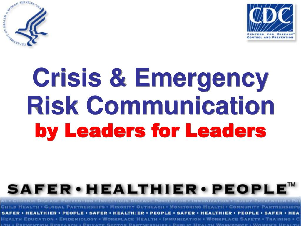 crisis emergency risk communication by leaders for leaders l.