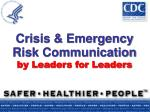 crisis emergency risk communication by leaders for leaders