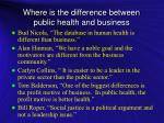 where is the difference between public health and business