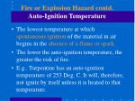 fire or explosion hazard contd auto ignition temperature
