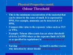 physical properties contd odour threshold