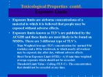 toxicological properties contd exposure limits