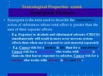 toxicological properties contd synergistic products