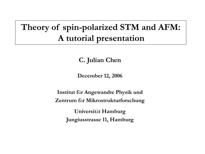theory of spin polarized stm and afm a tutorial presentation n.