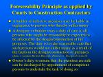 foreseeability principle as applied by courts to construction contractors