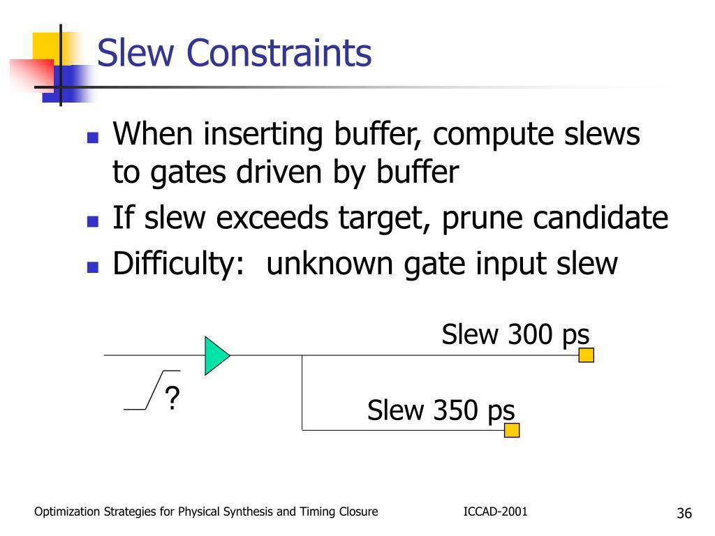 Slew Constraints