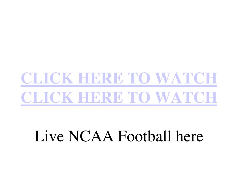 click here to watch click here to watch live ncaa football here l.