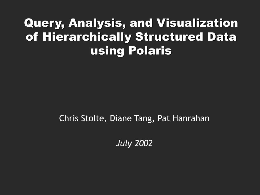 query analysis and visualization of hierarchically structured data using polaris l.