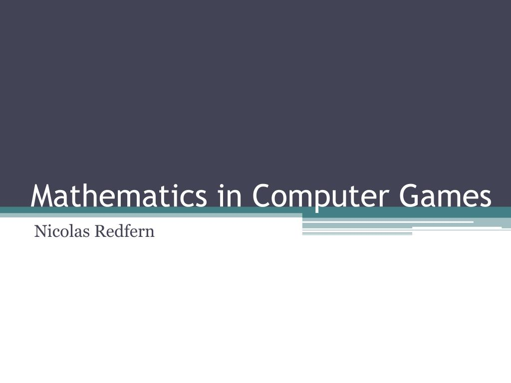 mathematics in computer games l.