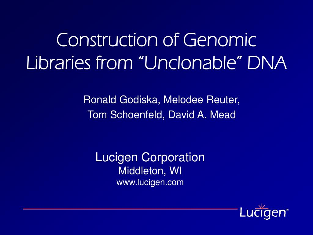 construction of genomic libraries from unclonable dna l.