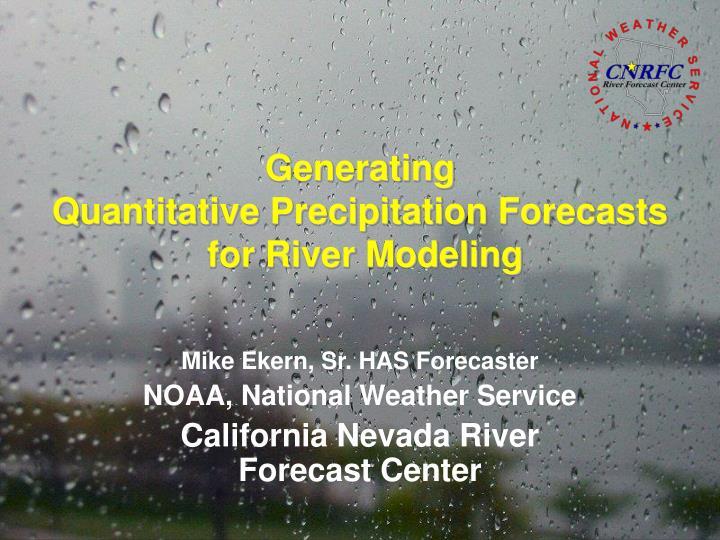 generating quantitative precipitation forecasts for river modeling n.