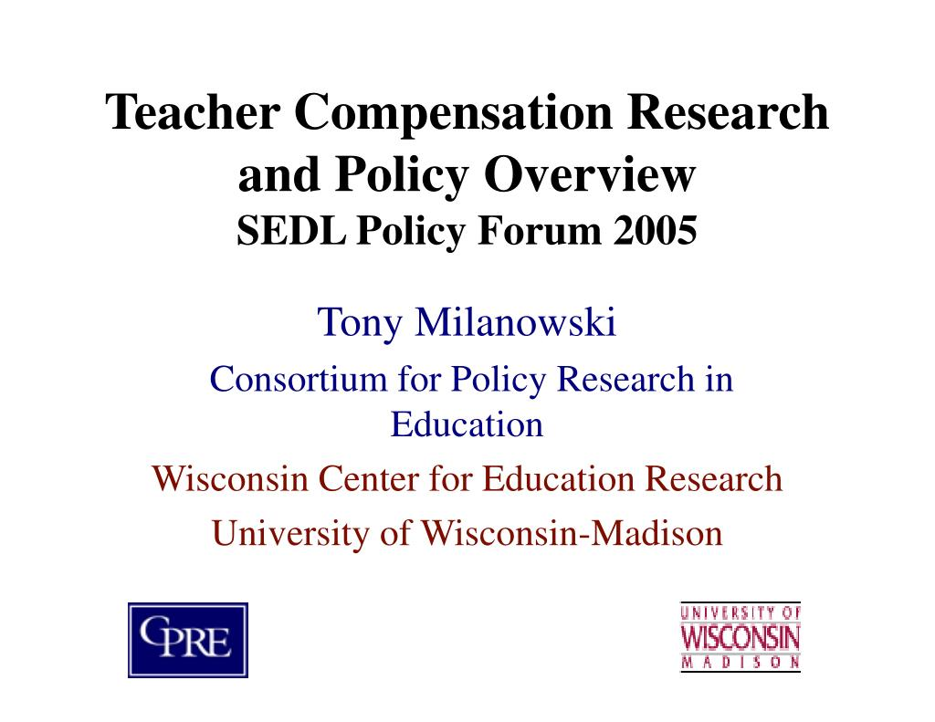 teacher compensation research and policy overview sedl policy forum 2005 l.
