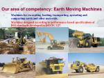 our area of competency earth moving machines