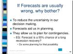 if forecasts are usually wrong why bother