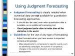 using judgment forecasting