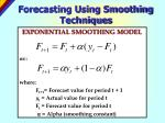 forecasting using smoothing techniques37