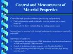 control and measurement of material properties