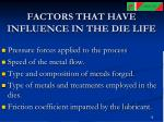 factors that have influence in the die life