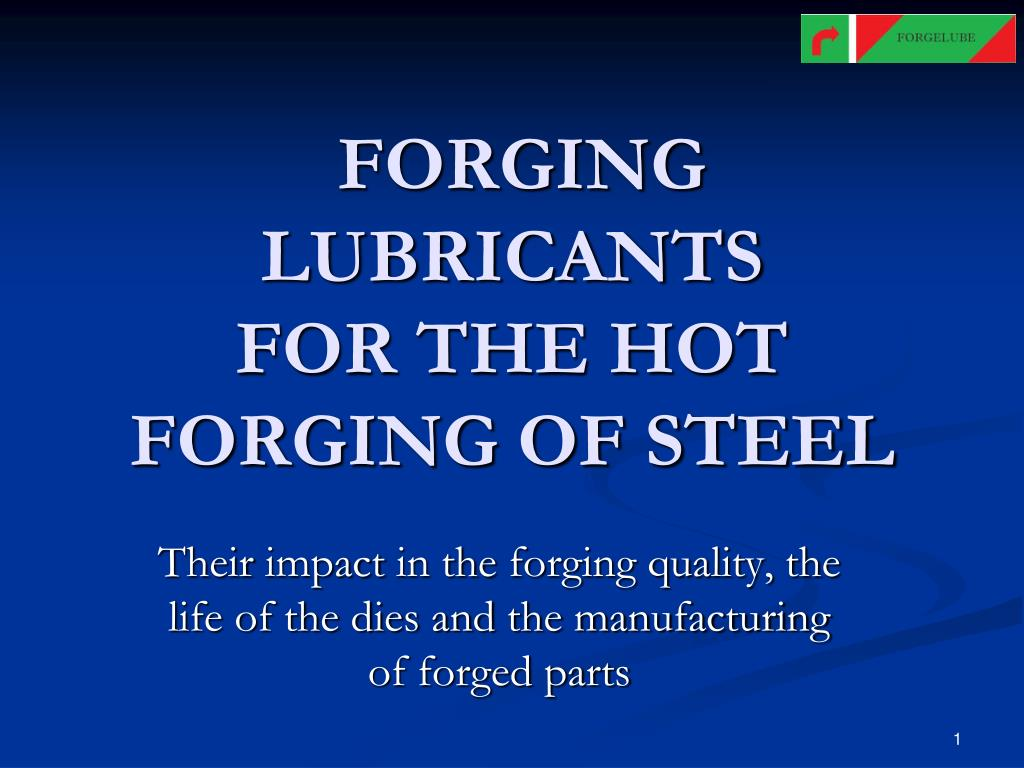 forging lubricants for the hot forging of steel l.
