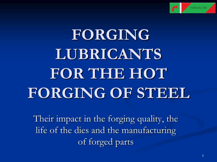 forging lubricants for the hot forging of steel n.