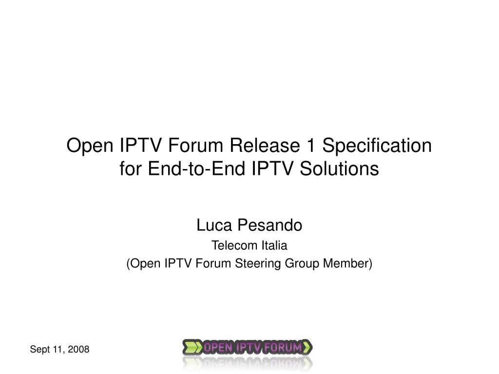 open iptv forum release 1 specification for end to end iptv solutions l.