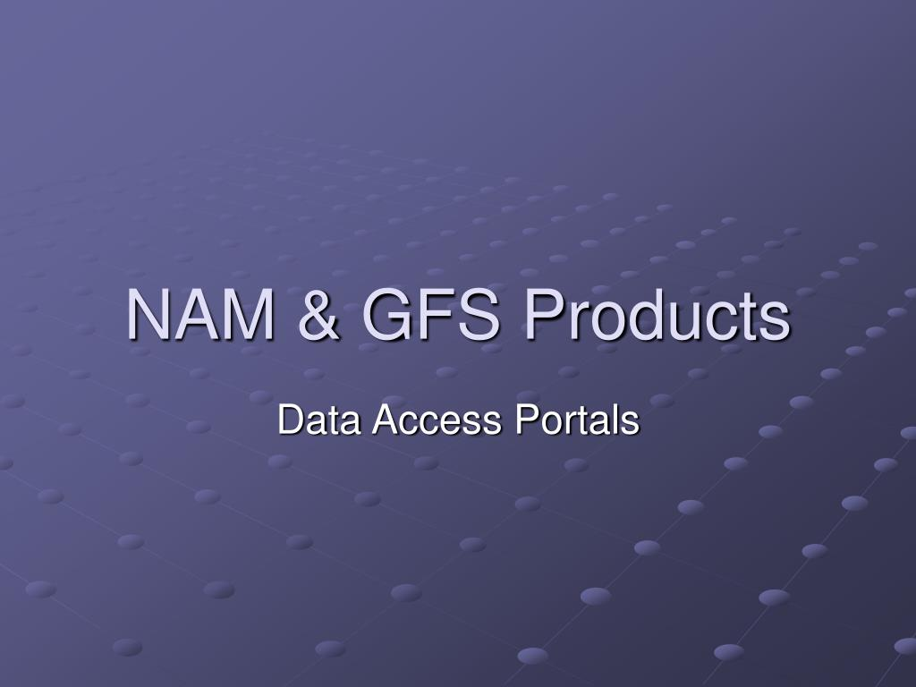 NAM & GFS Products