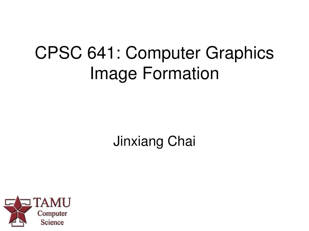 cpsc 641 computer graphics image formation l.