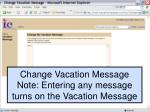change vacation message note entering any message turns on the vacation message