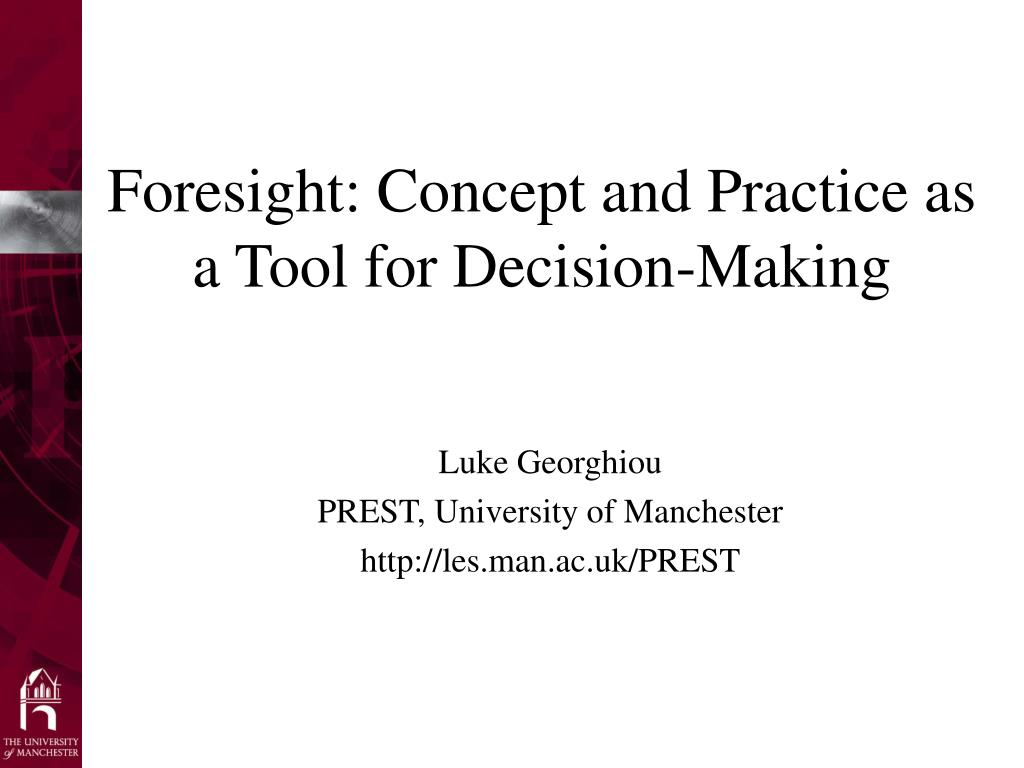 foresight concept and practice as a tool for decision making l.