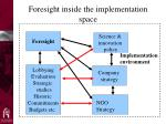 foresight inside the implementation space