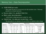 memory use data decomposition