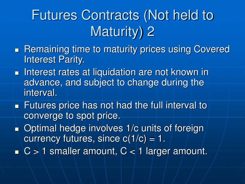 Futures Contracts (Not held to Maturity) 2