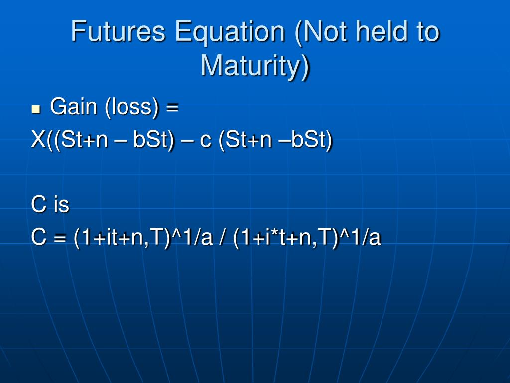 Futures Equation (Not held to Maturity)