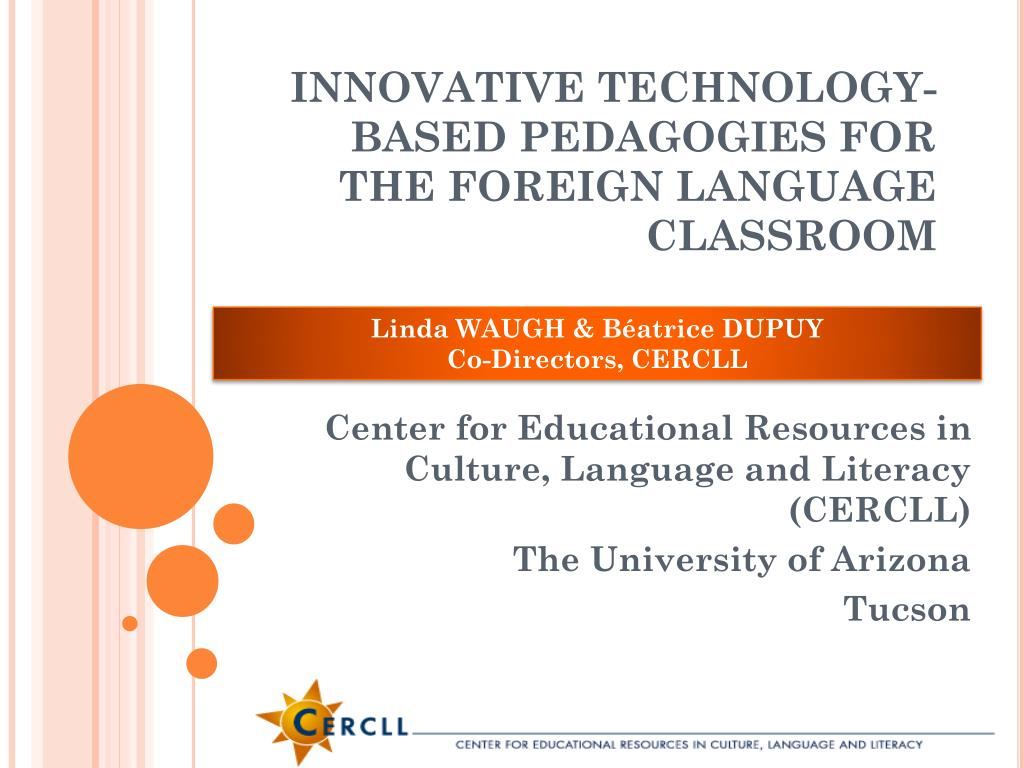 innovative technology based pedagogies for the foreign language classroom l.