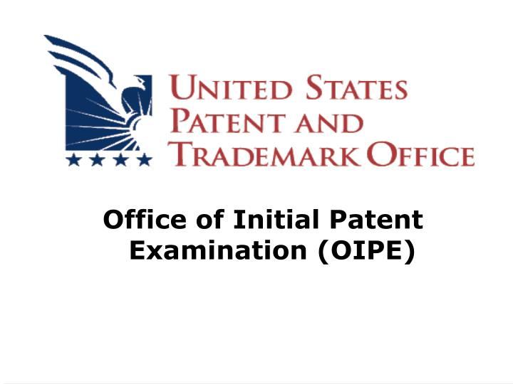 office of initial patent examination oipe n.