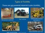 these are not powered industrial trucks forklifts