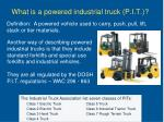 what is a powered industrial truck p i t
