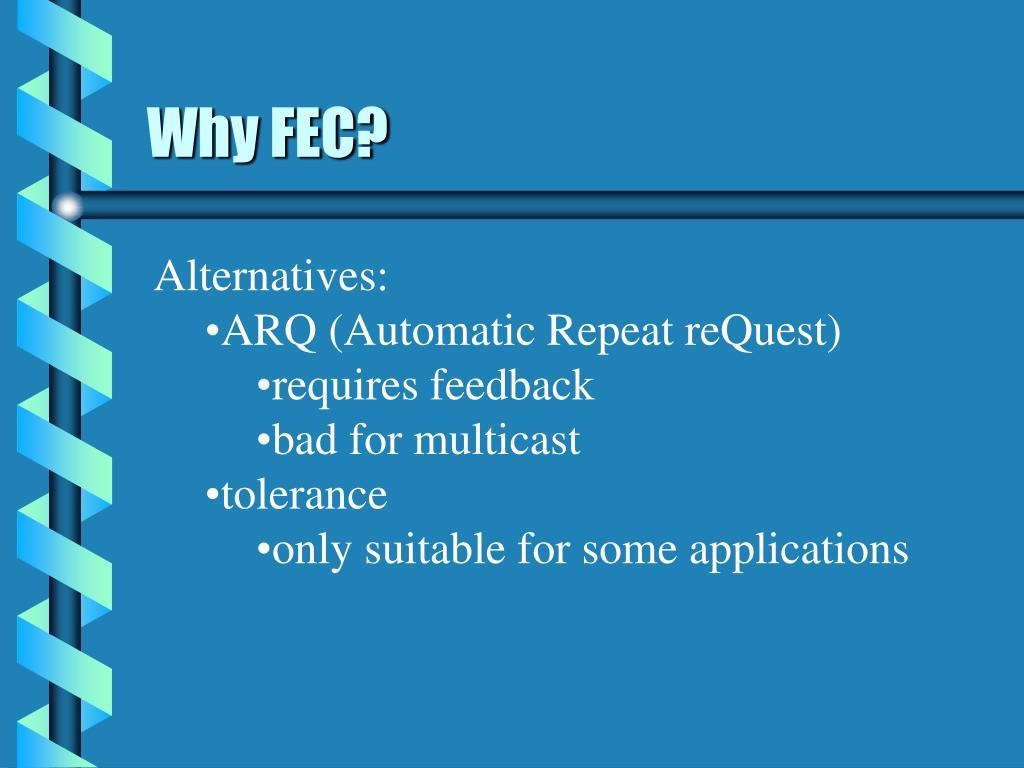 Why FEC?
