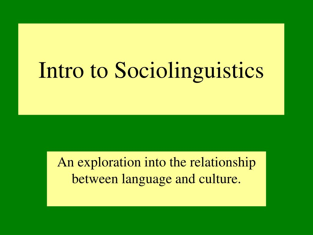 intro to sociolinguistics l.