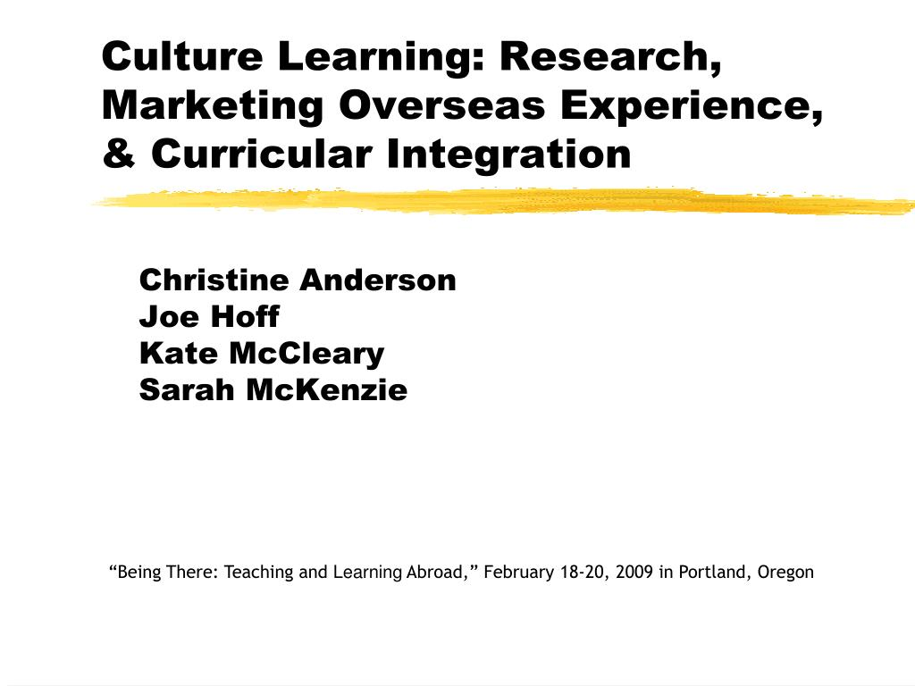 culture learning research marketing overseas experience curricular integration l.