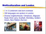 multiculturalism and london