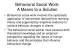 behavioral social work a means to a solution