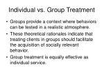 individual vs group treatment