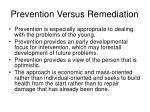 prevention versus remediation