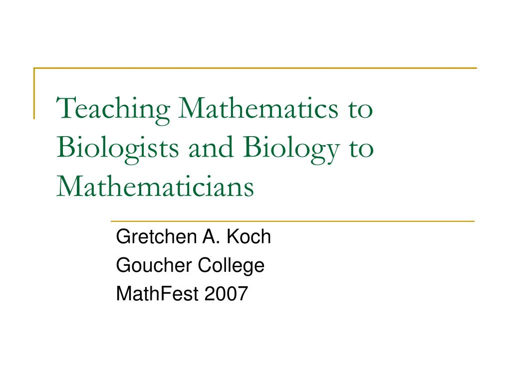 teaching mathematics to biologists and biology to mathematicians l.